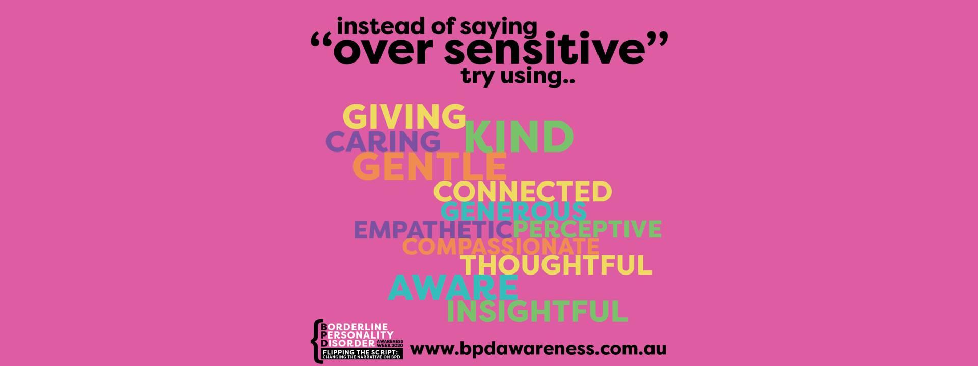 BPD Awareness Week 2020 - Not Over Sensitive