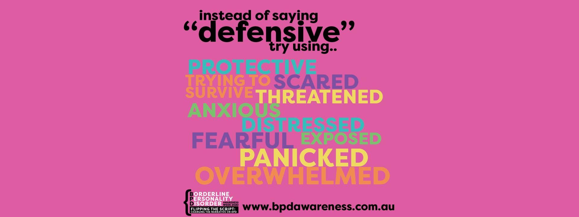 BPD Awareness Week - Not Defensive